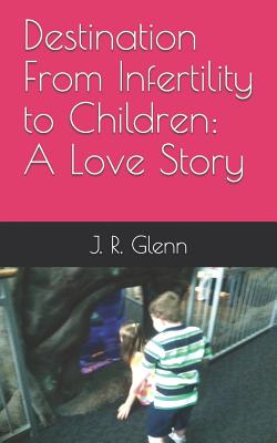 Destination From Infertility to Children: A Love Story Cover Image