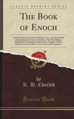 The Book of Enoch: Translated from the Editors Ethiopic Text, and Edited with the Introduction Notes ANS Indexes of the First Edition Who Cover Image
