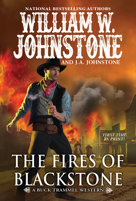 The Fires of Blackstone (The Buck Trammel Western #4) Cover Image