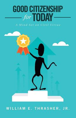 Good Citizenship for Today: A Mind Set on Civil Virtue Cover Image