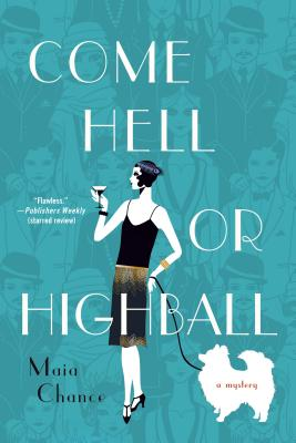 Come Hell or Highball: A Mystery Cover Image