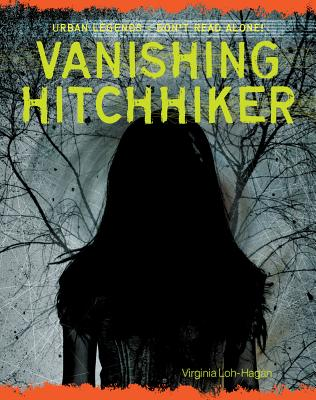 Vanishing Hitchhiker (Urban Legends: Don't Read Alone!) Cover Image