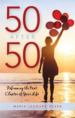 50 After 50: Reframing the Next Chapter of Your Life Cover Image