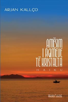 Amësim i agimeve të kristalta: haiku Cover Image