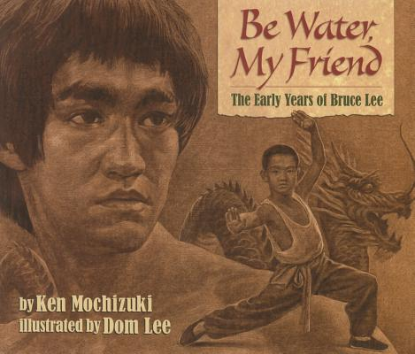 Be Water, My Friend: The Early Years of Bruce Lee Cover Image