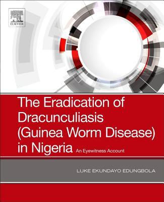 The Eradication of Dracunculiasis (Guinea Worm Disease) in Nigeria: An Eyewitness Account Cover Image