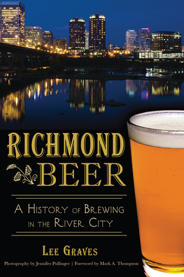 Richmond Beer: A History of Brewing in the River City (American Palate) Cover Image