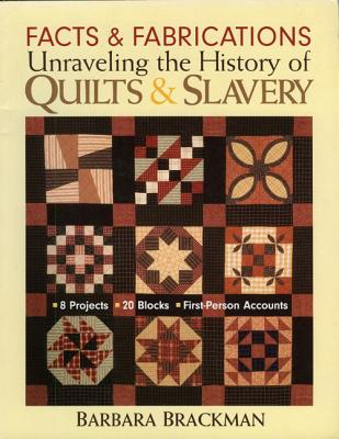 Facts & Fabrications: Unraveling the History of Quilts & Slavery - Print-On-Demand Edition Cover Image