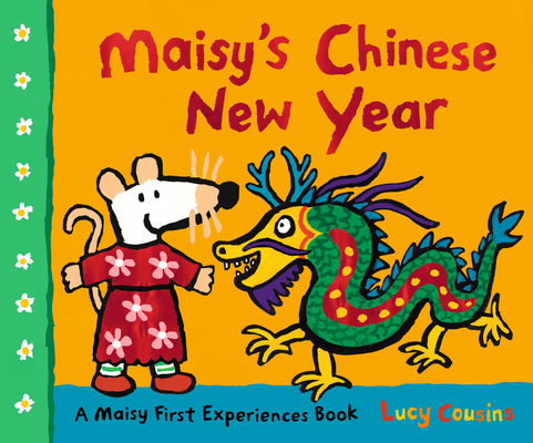 Maisy's Chinese New Year: A Maisy First Experiences Book Cover Image