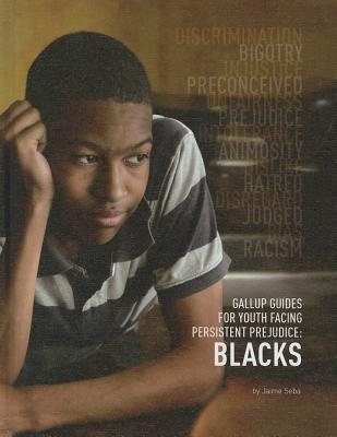 Blacks (Gallup Guides for Youth Facing Persistent Prejudice (Mason Crest)) Cover Image