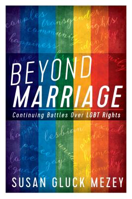 Beyond Marriage: Continuing Battles for Lgbt Rights Cover Image