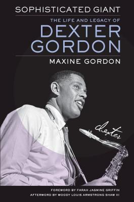 Sophisticated Giant: The Life and Legacy of Dexter Gordon Cover Image