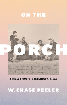 On the Porch: Life and Music in Terlingua, Texas Cover Image