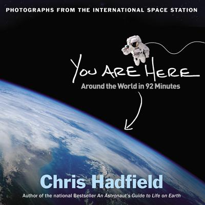 You Are Here: Around the World in 92 Minutes: Photographs from the International Space Station Cover Image