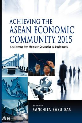 Achieving the ASEAN Economic Community 2015: Challenges for Member Countries and Businesses Cover Image