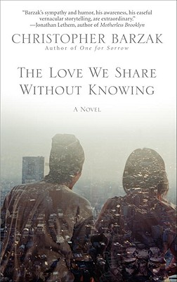 The Love We Share Without Knowing: A Novel Cover Image
