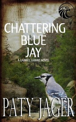 Chattering Blue Jay: Gabriel Hawke Novel Cover Image