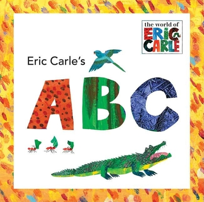 Eric Carle's ABC (The World of Eric Carle) Cover Image