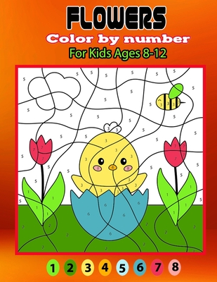 Flowers color by number for kids ages 8-12: Some flowers by number for kids with colors. This coloring book for relaxation creative color by number ac Cover Image