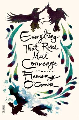 Everything That Rises Must Converge: Stories (FSG Classics) Cover Image