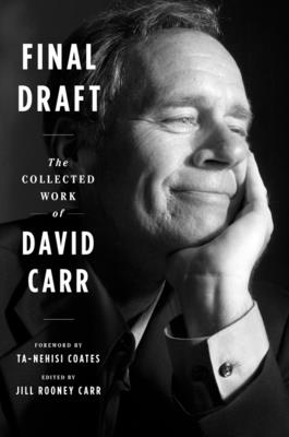 Final Draft: The Collected Work of David Carr Cover Image