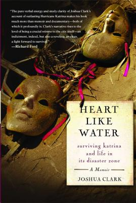 Heart Like Water: Surviving Katrina and Life in Its Disaster Zone Cover Image