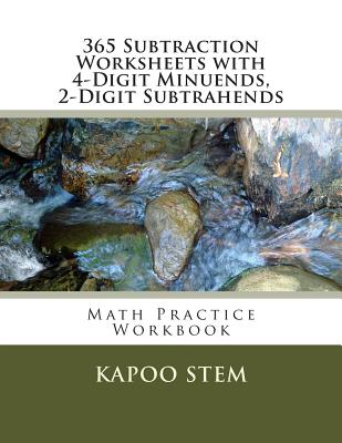 365 Subtraction Worksheets with 4-Digit Minuends, 2-Digit Subtrahends: Math Practice Workbook Cover Image