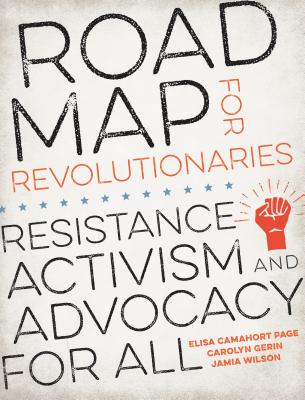 Road Map for Revolutionaries: Resistance, Activism, and Advocacy for All Cover Image