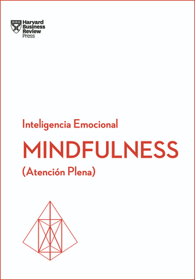 Mindfulness. Serie Inteligencia Emocional HBR (Mindfullness Spanish Edition): Atención Plena Cover Image