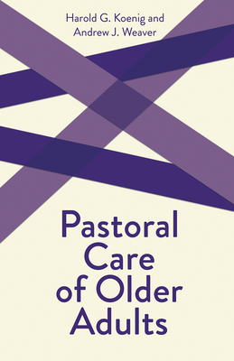 Cover for Pastoral Care of Older Adults (Creative Pastoral Care and Counseling)