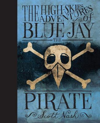 The High Skies Adventures of Blue Jay the Pirate Cover