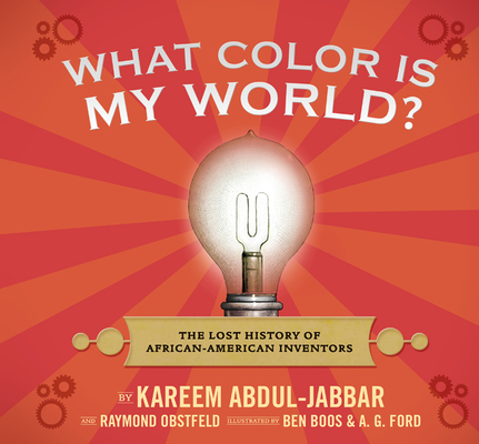 What Color Is My World?: The Lost History of African-American Inventors Cover Image