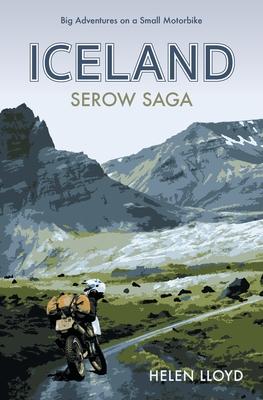 Iceland Serow Saga: Big Adventures on a Small Motorbike Cover Image