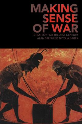 Making Sense of War: Strategy for the 21st Century Cover Image