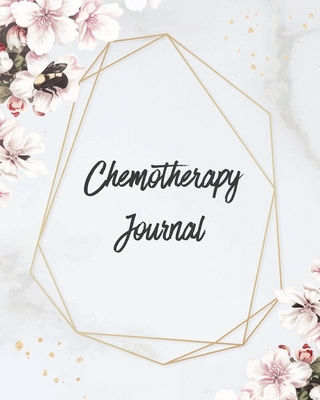 Chemotherapy Journal: Cancer Medical Treatment Cycle Record Book, Track Side Effects & Mood, Appointments Diary, Chemo Gift, Notebook Cover Image