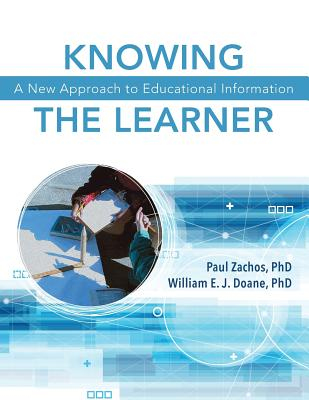 Knowing the Learner: A New Approach to Educational Information Cover Image