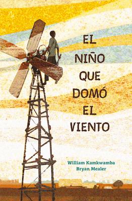 El niño que domó el viento / The Boy Who Harnessed the Wind Cover Image