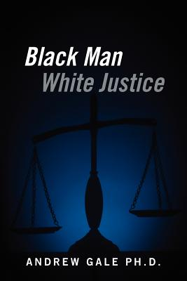 Black Man White Justice Cover Image