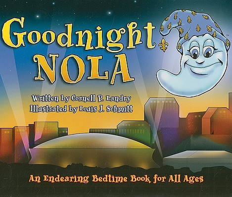 Goodnight Nola: An Endearing Bedtime Book for All Ages Cover Image