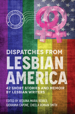 Dispatches From Lesbian America Cover Image