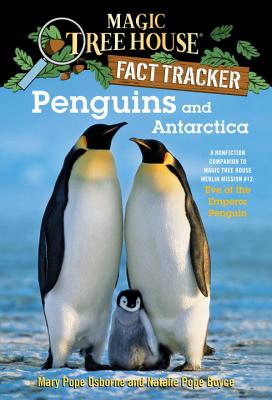 Penguins and Antarctica: A Nonfiction Companion to Magic Tree House Merlin Mission #12: Eve of the Emperor Penguin (Magic Tree House (R) Fact Tracker #18) Cover Image