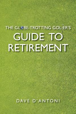 The Globe-Trotting Golfer's Guide to Retirement Cover