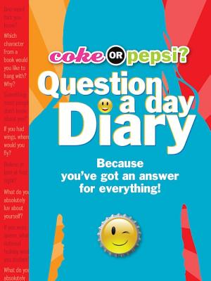 Coke or Pepsi? Question a Day Diary: Because You've Got an Answer for Everything! [With Lock & Key] Cover Image