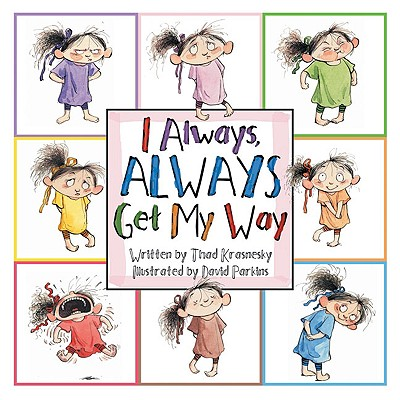 I Always, ALWAYS Get My Way Cover Image