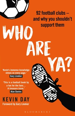 Who Are Ya?: 92 Football Clubs – and Why You Shouldn't Support Them (Globalizing Sport Studies) Cover Image