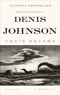 Train Dreams: A Novella Cover Image