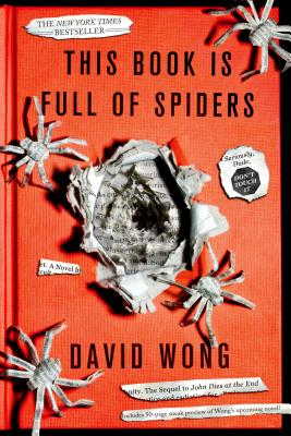 This Book Is Full of Spiders: Seriously, Dude, Don't Touch It (John Dies at the End #2) Cover Image