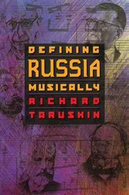 Defining Russia Musically: Historical and Hermeneutical Essays Cover Image