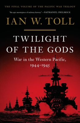 Twilight of the Gods: War in the Western Pacific, 1944-1945 (Pacific War Trilogy #3) cover
