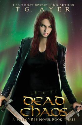 Dead Chaos: A Valkyrie Novel - Book 3 Cover Image